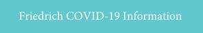 Friedrich COVID-19 Information